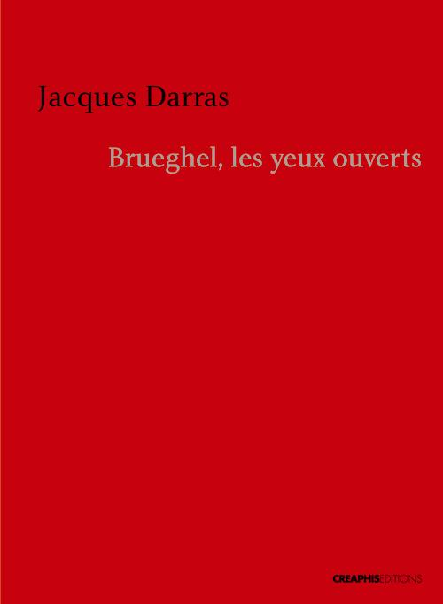 BRUEGHEL, LES YEUX OUVERTS. BREVE CHRONIQUE D'UNE