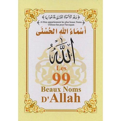 99 BEAUX NOMS D'ALLAH (LES)