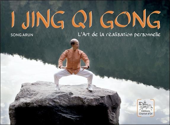 I JING QI GONG - L'ART DE LA REALISATION PERSONNELLE