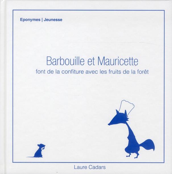 BARBOUILLE ET MAURICETTE FONT DE LA CONFITURE AVEC LES FRUITS DE LA FORET