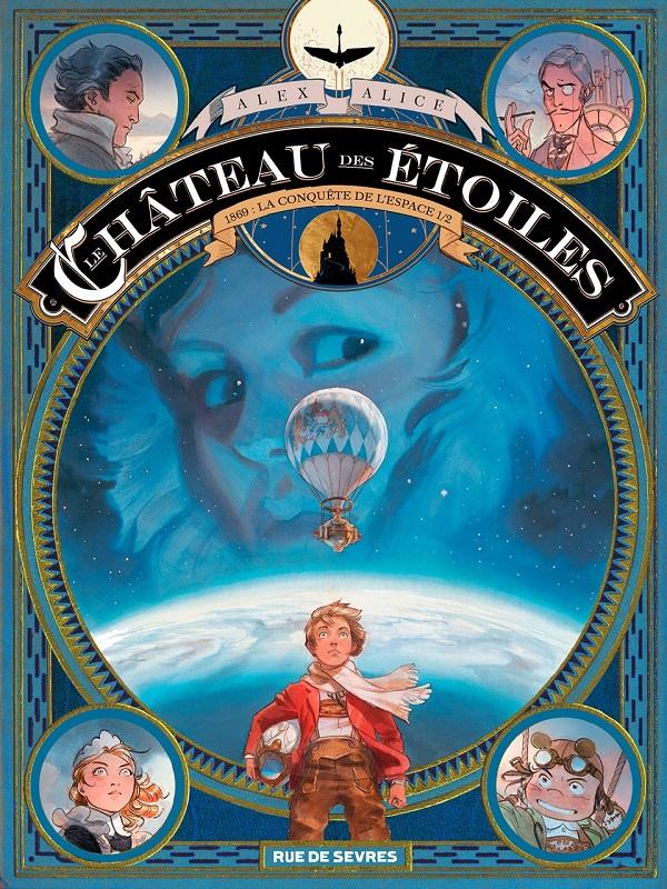 CHATEAU DES ETOILES T1 - 1869 : LA CONQUETE DE L'ESPACE - 1ERE PARTIE