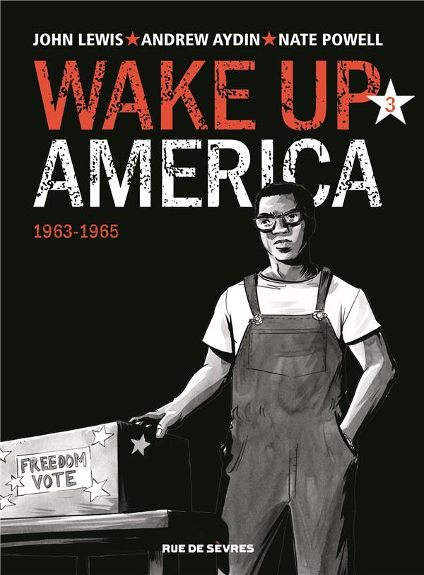 WAKE UP AMERICA TOME 3 1963 - 1965