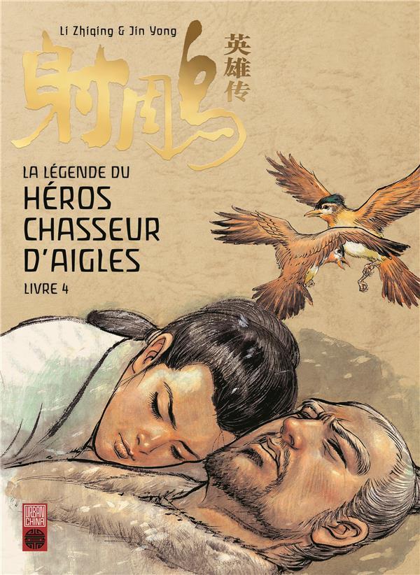 LA LEGENDE DU HEROS CHASSEUR D'AIGLE - TOME 4 - LEGENDE DU HEROS CHASSEUR D'AIGLE TOME 4 (LA)