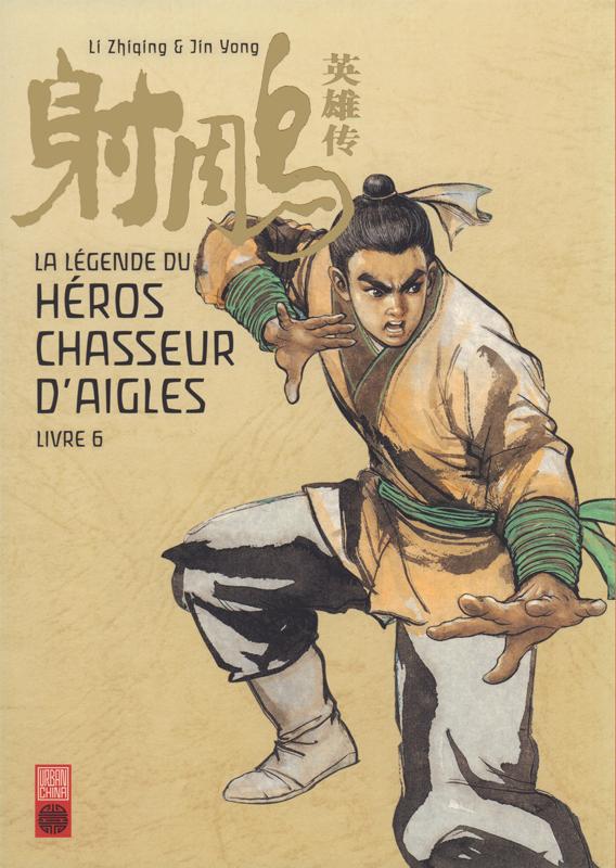 LA LEGENDE DU HEROS CHASSEUR D'AIGLE - TOME 6 - LEGENDE DU HEROS CHASSEUR D'AIGLE TOME 6 (LA)