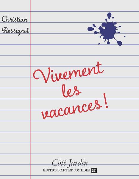 VIVEMENT LES VACANCES !
