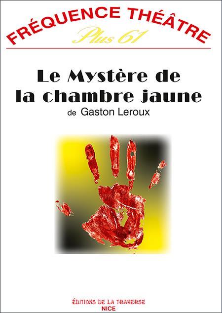 LE MYSTERE DE LA CHAMBRE JAUNE (THEATRE)