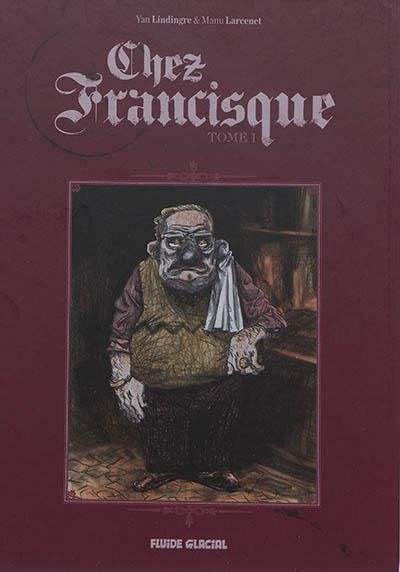 CHEZ FRANCISQUE TOME 1 NED