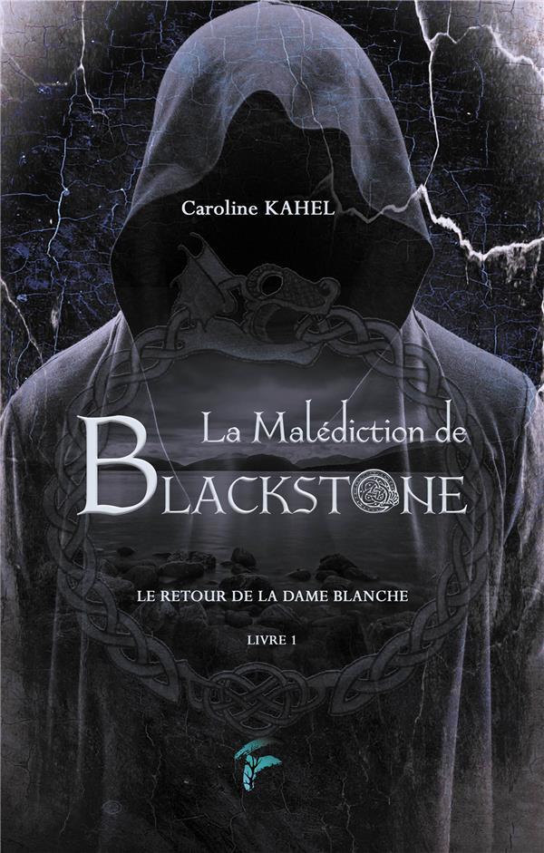 LA MALEDICTION DE BLACKSTONE - T01 - LA MALEDICITION DE BLACKSTONE - LE RETOUR DE LA DAME BLANCHE