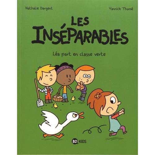 LES INSEPARABLES, TOME 04 - LEA PART EN CLASSE VERTE