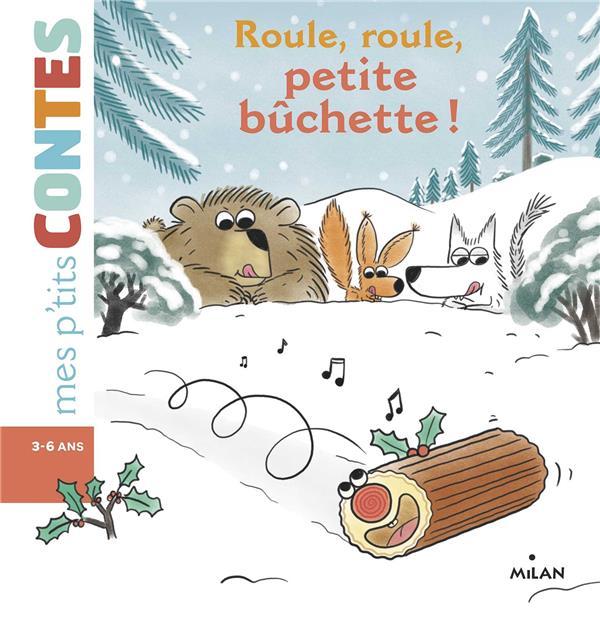 ROULE, ROULE, BUCHETTE !