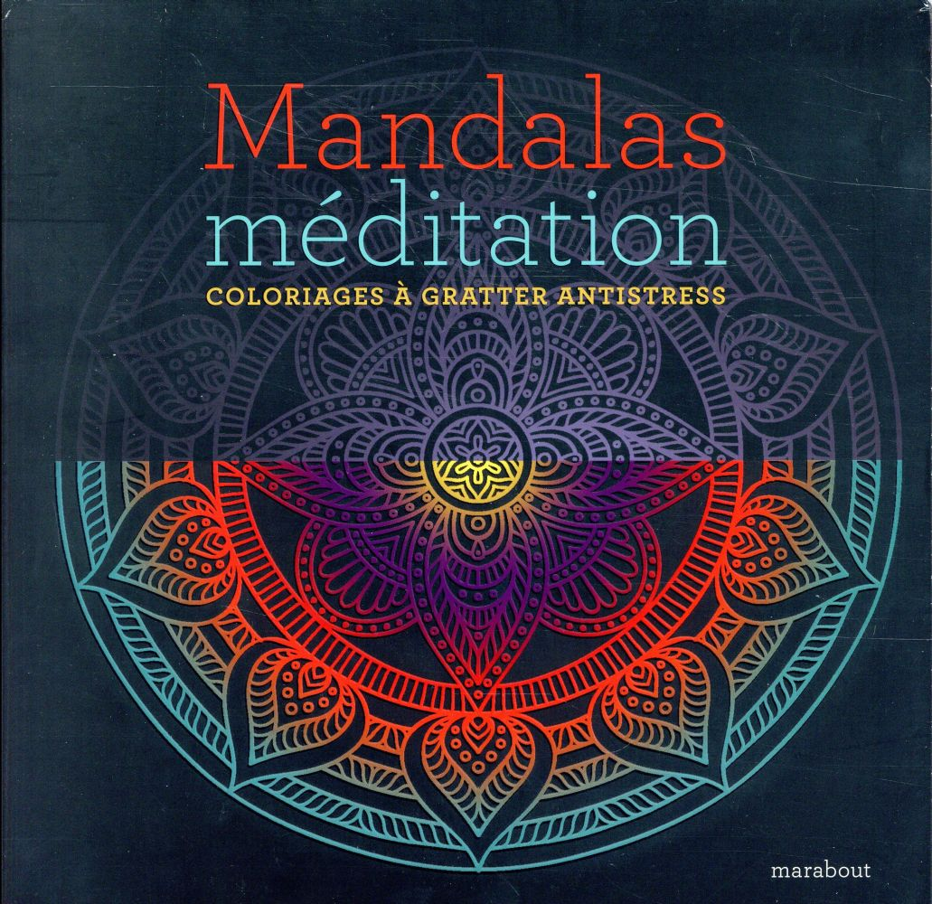 MANDALAS MEDITATION - COLORIAGES A GRATTER ANTISTRESS