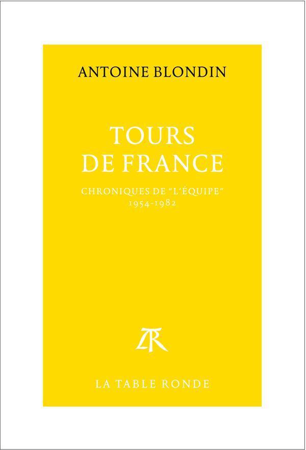 TOURS DE FRANCE - CHRONIQUES INTEGRALES DE  L'EQUIPE , 1954-1982