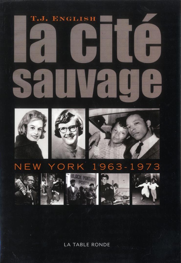 LA CITE SAUVAGE - NEW YORK, 1963-1973
