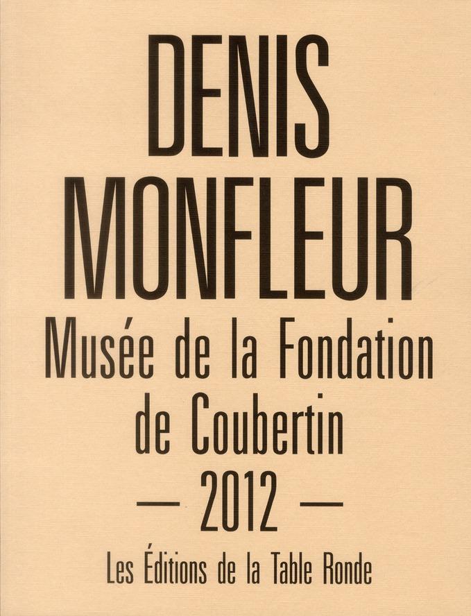 DENIS MONFLEUR - MUSEE DE FONDATION DE COUBERTIN 2012