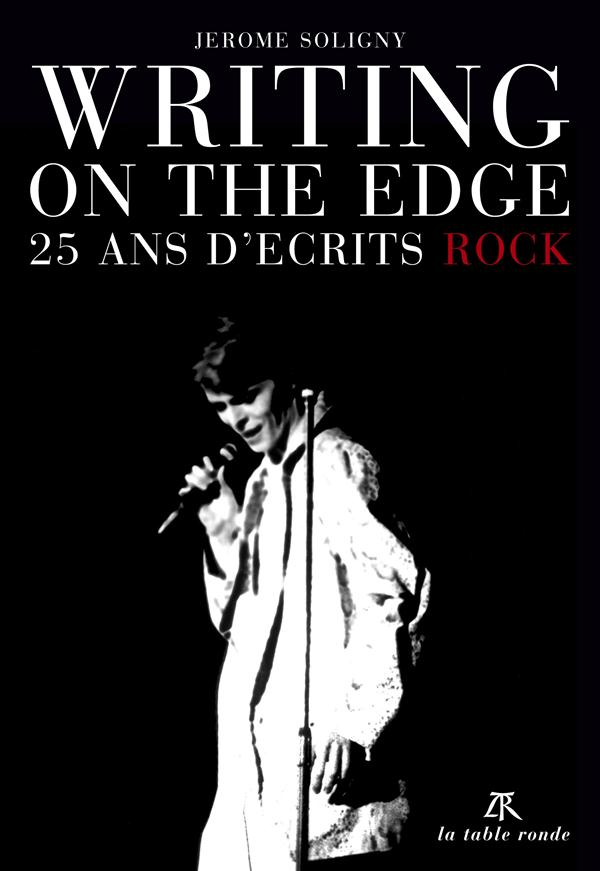 WRITING ON THE EDGE - 25 ANS D'ECRITS ROCK