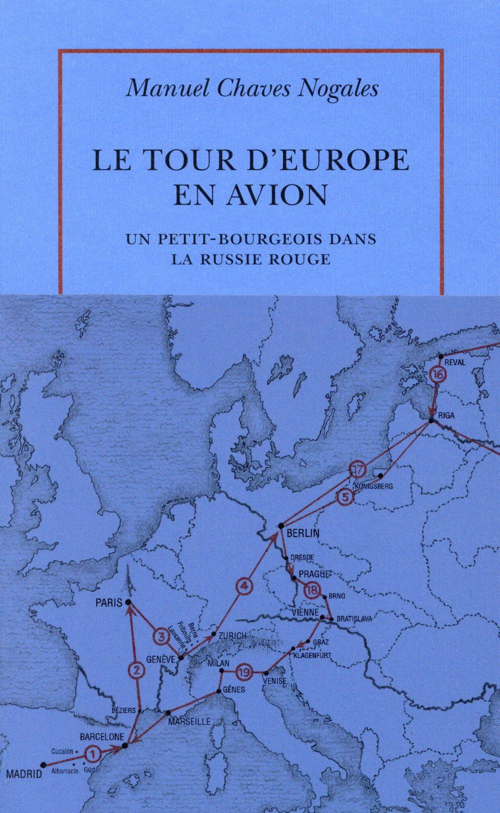 LE TOUR D'EUROPE EN AVION - UN PETIT-BOURGEOIS DANS LA RUSSIE ROUGE