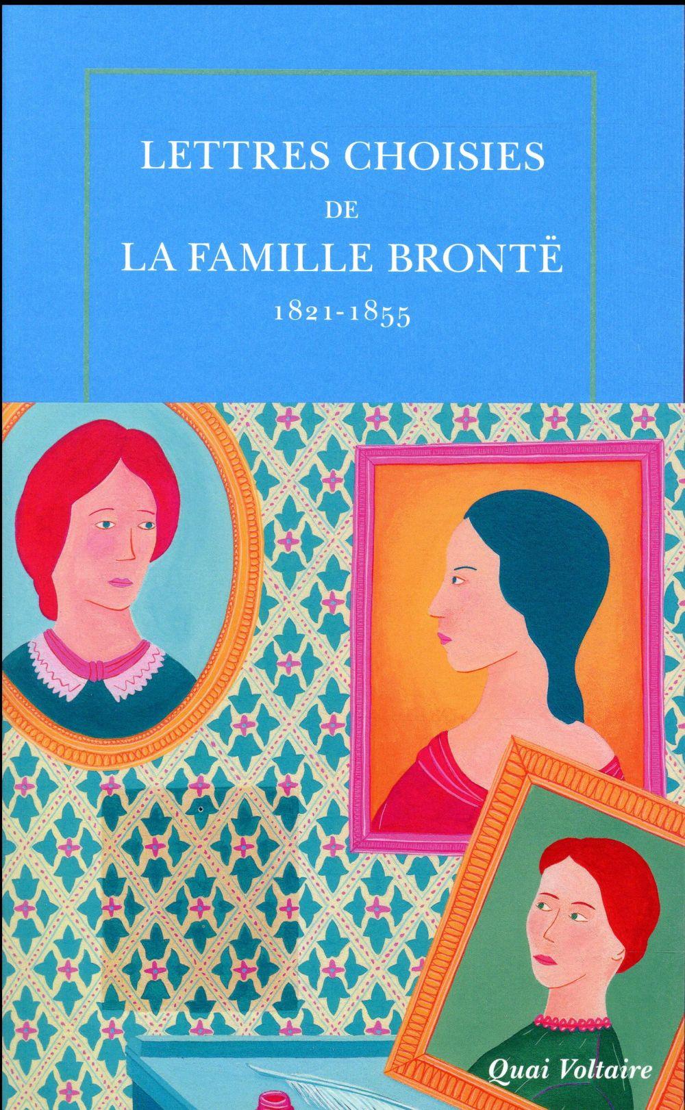 LETTRES CHOISIES DE LA FAMILLE BRONTE - (1821-1855)