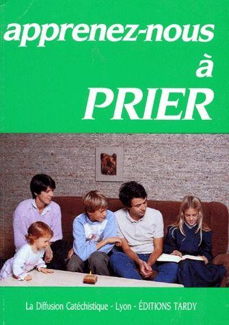 APPRENEZ-NOUS A PRIER