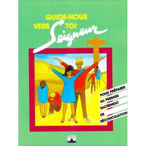 GUIDE-NOUS VERS TOI SEIGNEUR / ENFANT RECONCILIATION