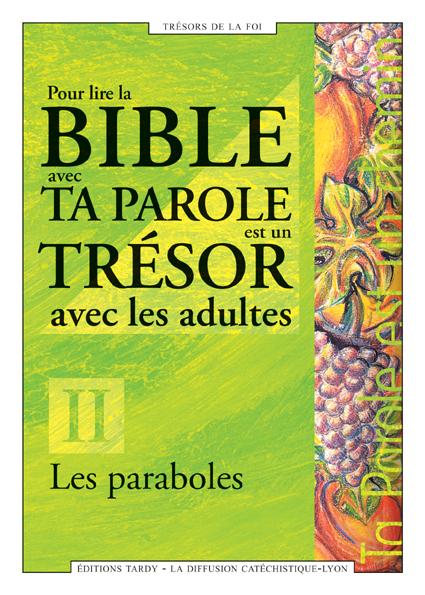 LES PARABOLES - POUR LIRE LA BIBLE AVEC TA PAROLE EST UN TRESOR AVEC LES ADULTES