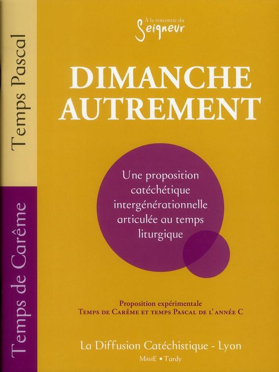 DIMANCHE AUTREMENT - CAREME ET PAQUES - ANNEE C