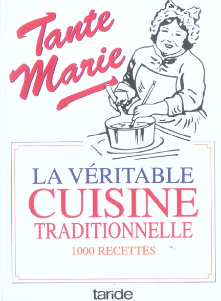 VERITABLE CUISINE TRADITIONNELLE DE TANTE MARIE