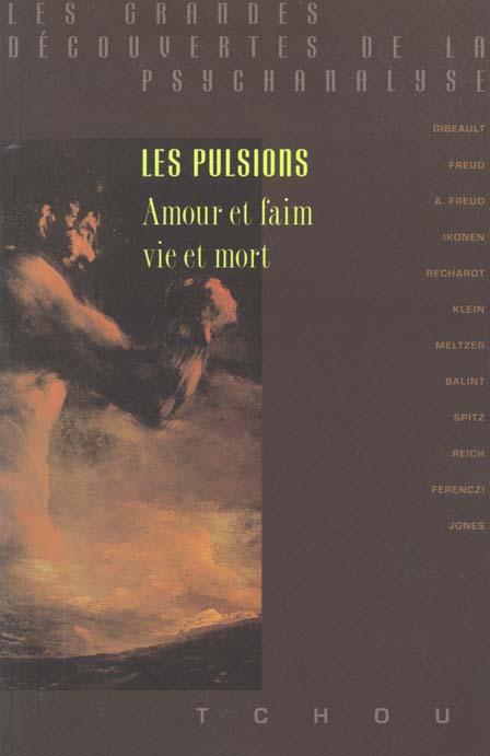 LES PULSIONS - AMOUR ET FAIM, VIE ET MORT