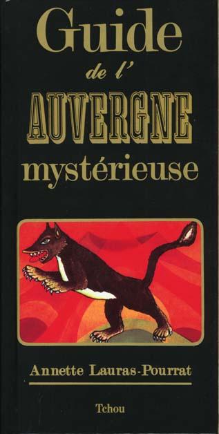 GUIDE DE L'AUVERGNE MYSTERIEUSE