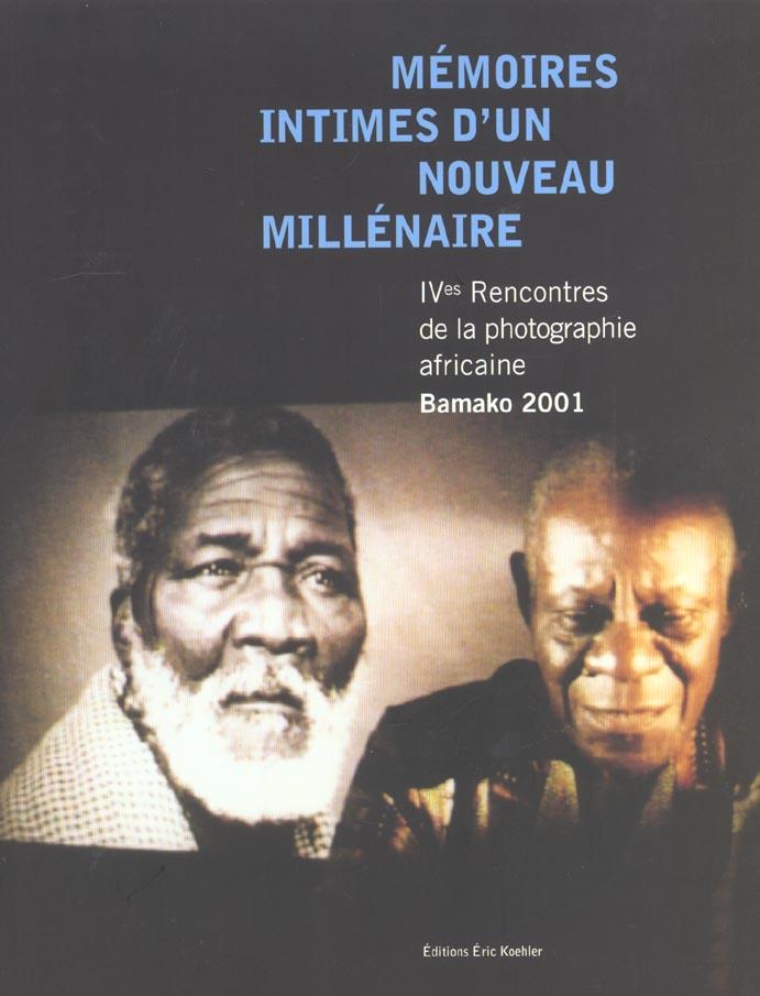 MEMOIRES INTIMES D'UN NOUVEAU MILLENAIRE - IVEME RENCONTRES PHOTOGRAPHIE AFRICAINE BAMAKI 2001