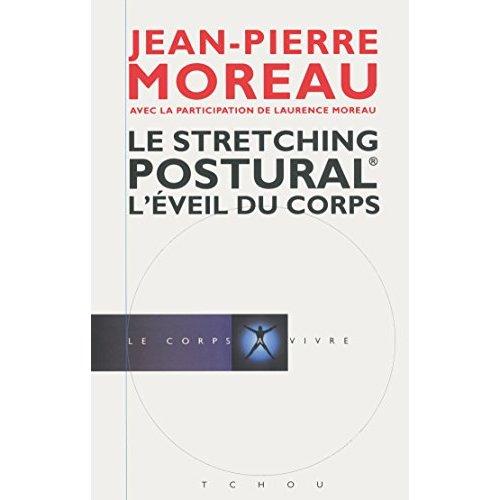 LE STRETCHING POSTURAL - L'EVEIL DU CORPS