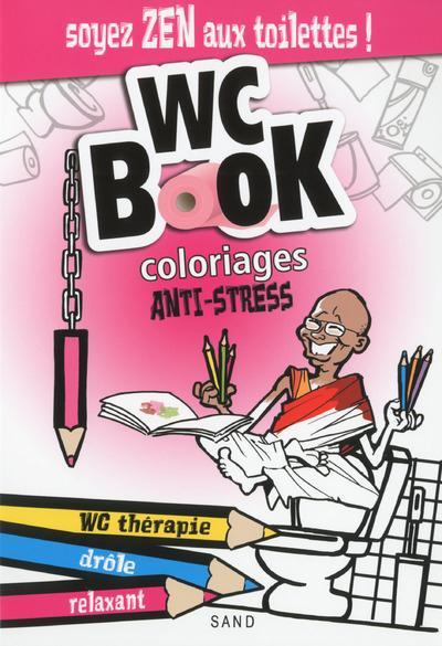 WC BOOK : COLORIAGES ANTI-STRESS - SOYEZ ZEN AUX TOILETTES !
