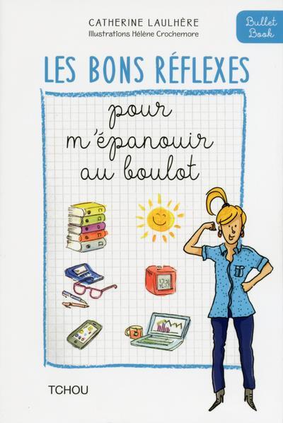 LES BONS REFLEXES POUR M'EPANOUIR AU BOULOT