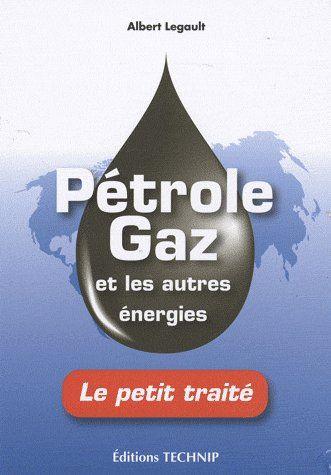 PETROLE, GAZ ET LES AUTRES ENERGIES - LE PETIT TRAITE
