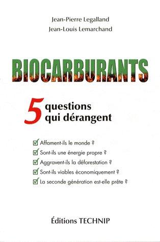 BIOCARBURANTS - 5 QUESTIONS QUI DERANGENT