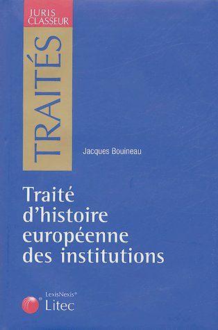 TRAITE D'HISTOIRE EUROPEENNE DES INSTITUTIONS - (IER-XVE SIECLE)
