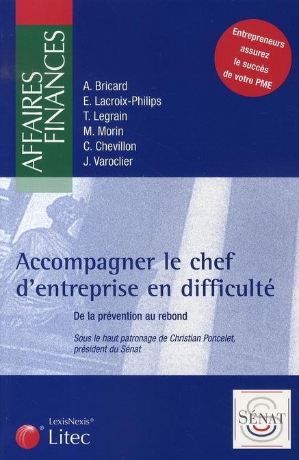 ACCOMPAGNER LE CHEF D'ENTREPRISE EN DIFFICULTE. DE LA PREVENTION AU REBOND. ENTR