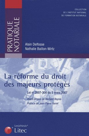LA REFORME DU DROIT DES MAJEURS PROTEGES - LOI N  2007-308 DU 5 MARS 2007