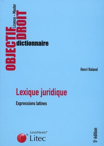 LEXIQUE JURIDIQUE EXPRESSIONS LATINES