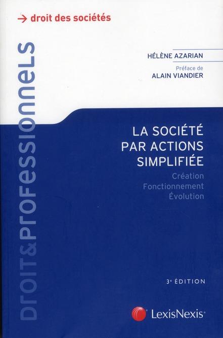 LA SOCIETE PAR ACTIONS SIMPLIFIEE - CREATION FONCTIONNEMENT EVOLUTION - CREATION - FONCTIONNEMENT -