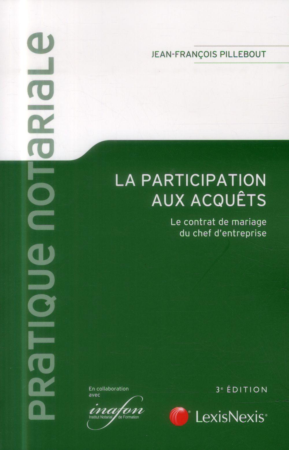 LA PARTICIPATION AUX ACQUETS - LE CONTRAT DE MARIAGE DU CHEF D'ENTREPRISE.