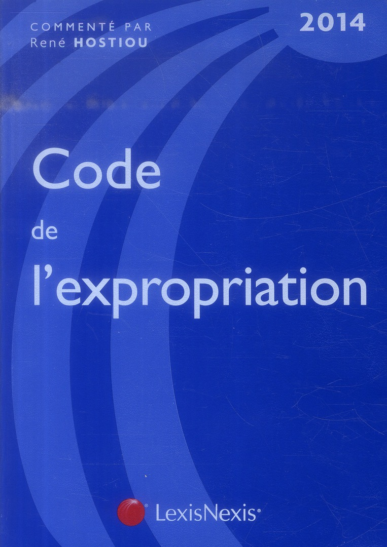 CODE DE L'EXPROPRIATION POUR CAUSE D'UTILITE PUBLIQUE - 2014