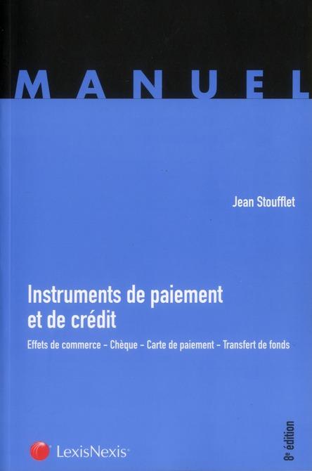 INSTRUMENTS DE PAIEMENT ET DE CREDIT - EFFETS DE COMMERCE. CHEQUE. CARTE DE PAIEMENT. TRANSFERT DE F