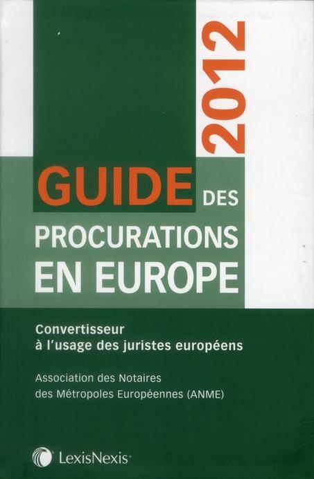 GUIDE DES PROCURATIONS EN EUROPE 2012. CONVERTISSEUR A L'USAGE DES JURISTES EURO - CONVERTISSEUR A L