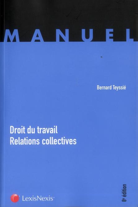 DROIT DU TRAVAIL RELATIONS COLLECTIVES