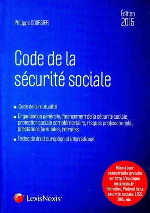CODE DE LA SECURITE SOCIALE, 2015 - CODE DE LA MUTUALITE, ORGANISATION GENERALE, FINANCEMENT DE LA S
