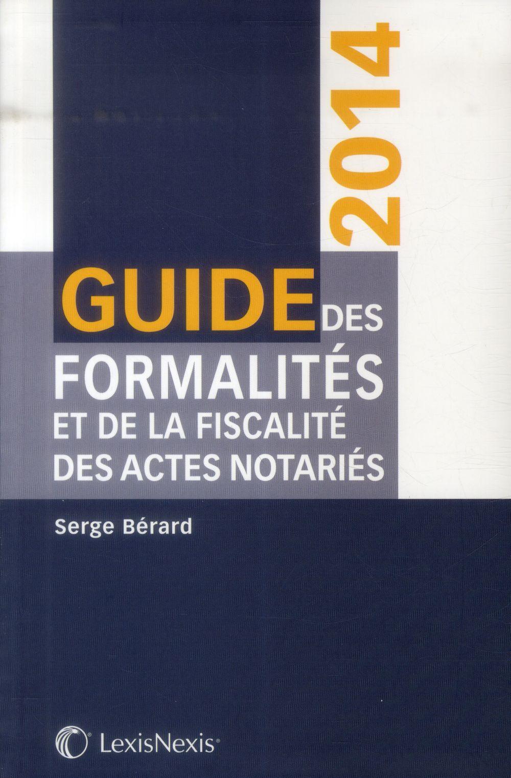 GUIDE DES FORMALITES ET DE LA FISCALITE DES ACTES NOTARIES 2014