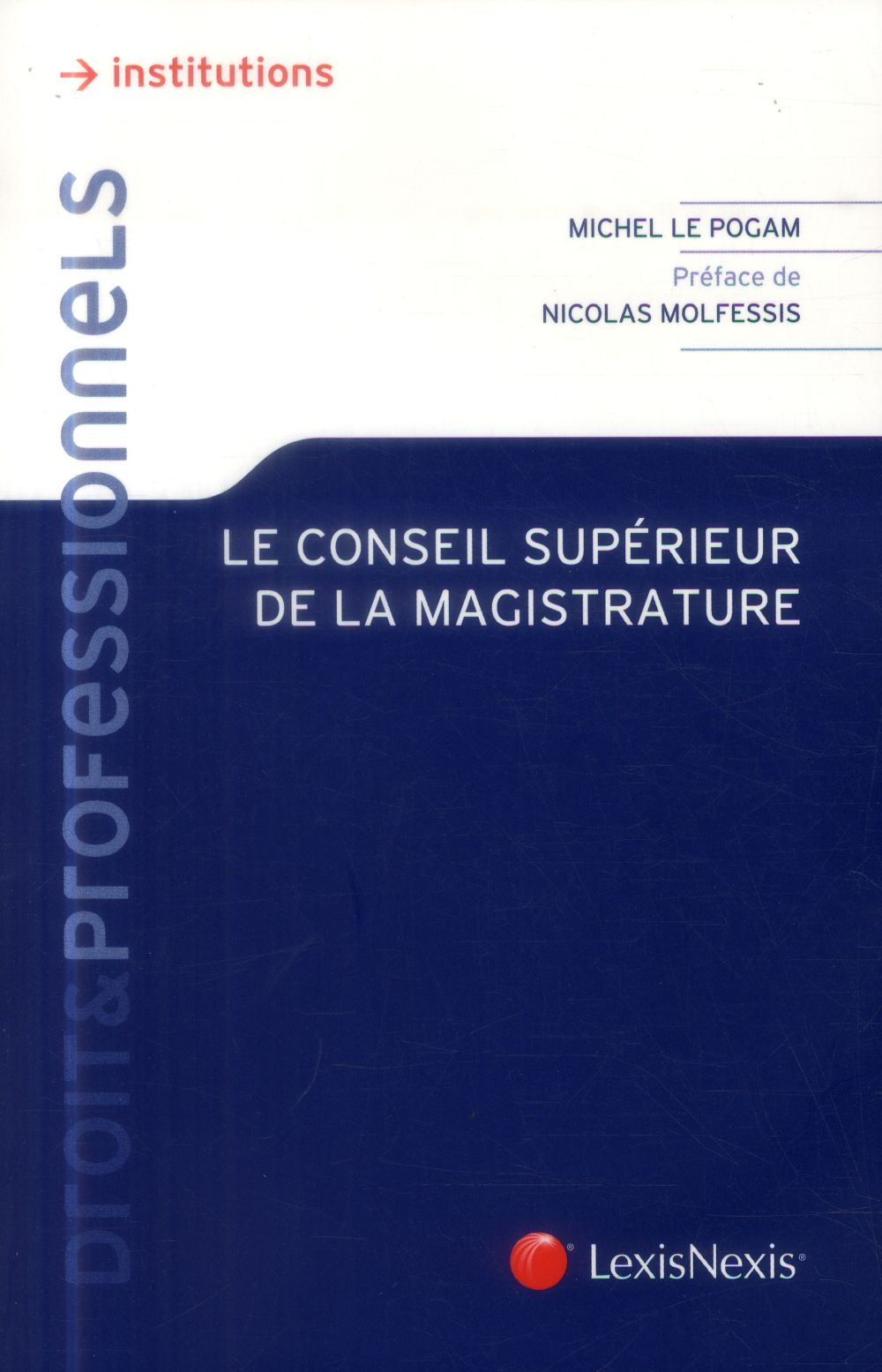 LE CONSEIL SUPERIEUR DE LA MAGISTRATURE