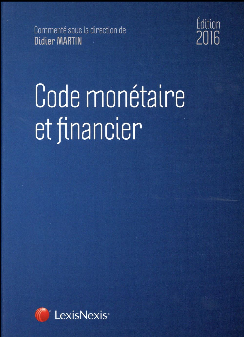 CODE MONETAIRE ET FINANCIER 2016
