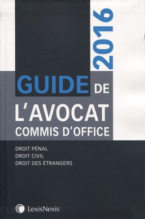 GUIDE DE L AVOCAT COMMIS D OFFICE 2016  DROIT PENAL  DROIT CIVIL  DROIT DES ETR - DROIT PENAL. DROI