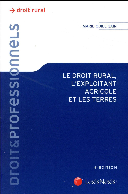LE DROIT RURAL, L'EXPLOITATION AGRICOLE ET LES TERRES